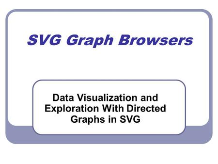 SVG Graph Browsers Data Visualization and Exploration With Directed Graphs in SVG.