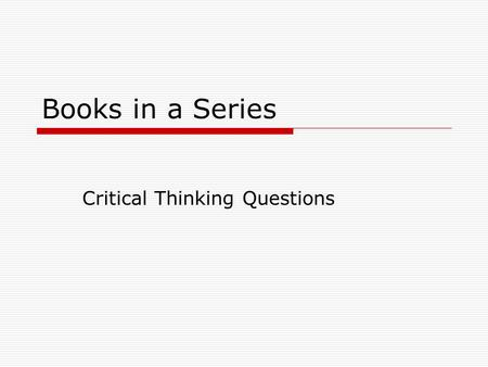 Books in a Series Critical Thinking Questions. Day 1 In a paragraph, make a prediction about your story. Make sure to include what your prediction is.
