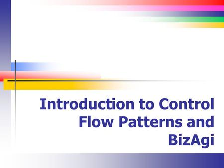 Introduction to Control Flow Patterns and BizAgi
