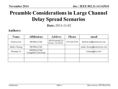 Doc.: IEEE 802.11-14/1439r0 Submission November 2014 Daewon Lee, NEWRACOM Preamble Considerations in Large Channel Delay Spread Scenarios Date: 2014-11-02.