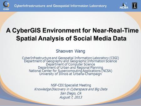 A CyberGIS Environment for Near-Real-Time Spatial Analysis of Social Media Data A CyberGIS Environment for Near-Real-Time Spatial Analysis of Social Media.
