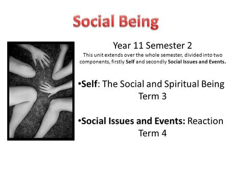 <strong>Social</strong> Being Year 11 Semester 2 Self: The <strong>Social</strong> and Spiritual Being