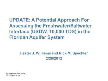 U.S. Department of the Interior U.S. Geological Survey UPDATE: A Potential Approach For Assessing the Freshwater/Saltwater Interface (USDW, 10,000 TDS)