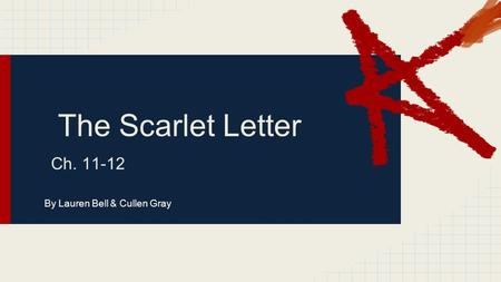 the scarlet letter gray The scarlet letter, discuss thoroughly their use and meaning  d colors (gray, black versus red, green, gold) e minor characters – rev wilson, gov bellingham .