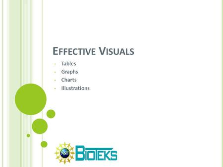 E FFECTIVE V ISUALS Tables Graphs Charts Illustrations.