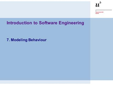 Introduction to Software Engineering 7. Modeling Behaviour.