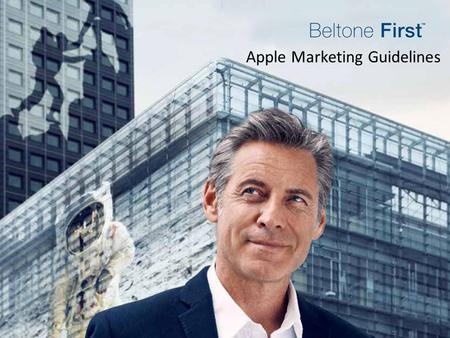 Apple Marketing Guidelines. Creating Local Beltone First Marketing Material With Beltone First, the revolutionary made for iPhone®, iPad® and iPod touch®