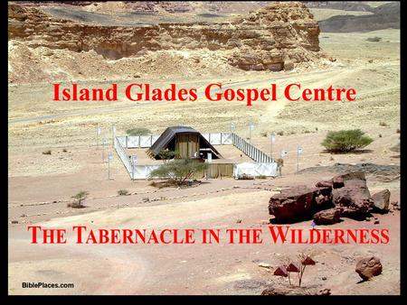 Island Glades Gospel Centre TABERNACLE STUDIES 1. Its Concept and Construction Is the Roof Flat… Or Sloping?