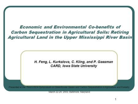 1 Economic and Environmental Co-benefits of Carbon Sequestration in Agricultural Soils: Retiring Agricultural Land in the Upper Mississippi River Basin.