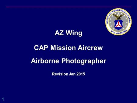 AZ Wing CAP Mission Aircrew Airborne Photographer Revision Jan 2015 1.