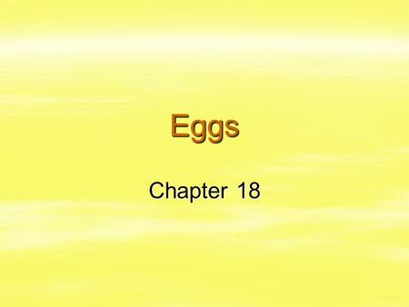 Eggs Chapter 18. Terms to Know  Candling  Emulsion  Coagulum  Omelet  Soufflé  Meringue  Weeping  Beading  Custard.