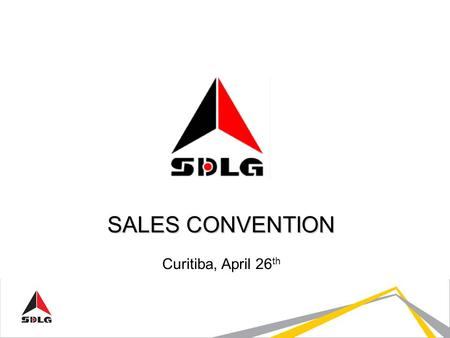 SALES CONVENTION Curitiba, April 26 th. Update on Lingong and SDLG LA Resource for Commercial Area-Walter VictorinoResource for Commercial Area-Walter.