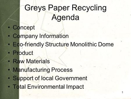 Greys Paper Recycling Agenda Concept Company Information Eco-friendly Structure Monolithic Dome Product Raw Materials Manufacturing Process Support of.