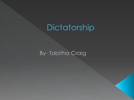  Dictatorship is defined as a country, government, or the form of government in which absolute power is exercised by a dictator.  A dictator is a person.