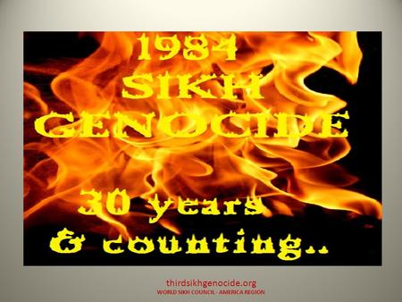 Thirdsikhgenocide.org WORLD SIKH COUNCIL - AMERICA REGION.