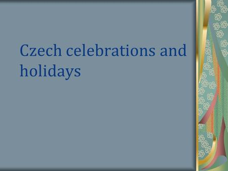 Czech celebrations and holidays. St. Nicholas, Angel and devils On the eve of 5th December, you will meet a strange trio -Nicholas, the Angel and the.
