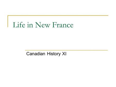 Life in New France Canadian History XI. Key Points in this Power I. Quebec and the fur trade (1608)  The Company of 100 Associates (Company of New France)