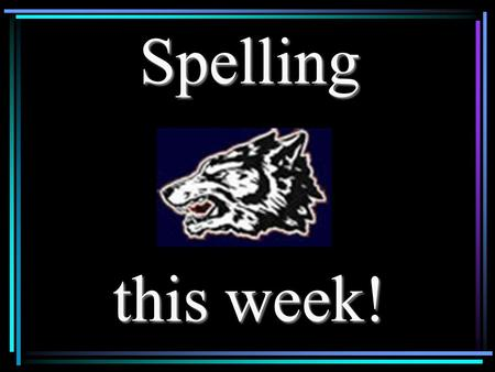 Spelling this week!  tower  plow  outside  destroy.