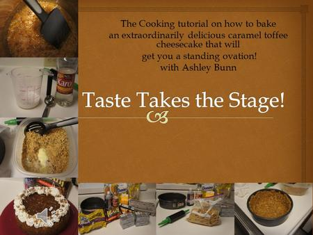 The Cooking tutorial on how to bake an extraordinarily delicious caramel toffee cheesecake that will get you a standing ovation! get you a standing ovation!