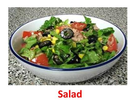 3 Salad. Ingredients Vegetable (tomatoes……) Salad sauce Fruit (pear, apple……) A bowl.