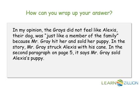 "How can you wrap up your answer? In my opinion, the Grays did not feel like Alexis, their dog, was ""just like a member of the family"" because Mr. Gray."