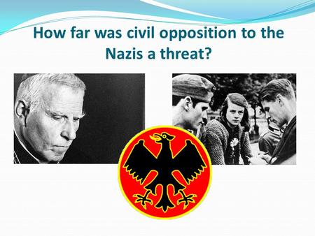how did hitler deal with opposition The catalyst for hitler's removal of opposition, notably the communists,  fact that  hitler showed such strong leadership skills in effectively dealing with a crisis.