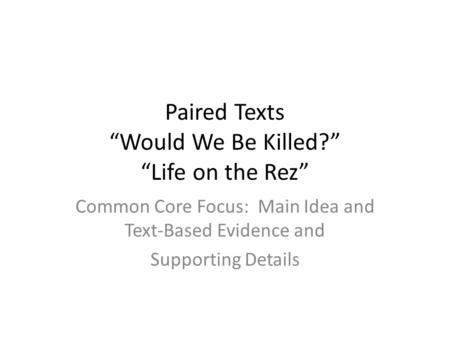 "Paired Texts ""Would We Be Killed?"" ""Life on the Rez"""
