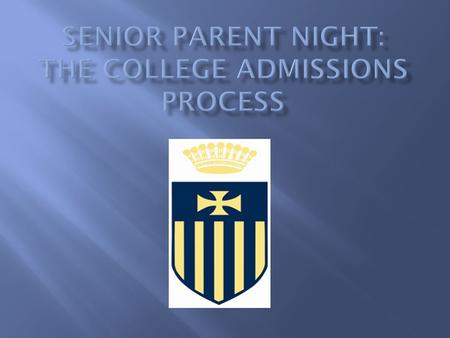 6:30-7:15: Theresa Yerger and Bill Baillie 7:20-8:30: College Admissions Panel University of Notre Dame Pennsylvania State University Temple University.
