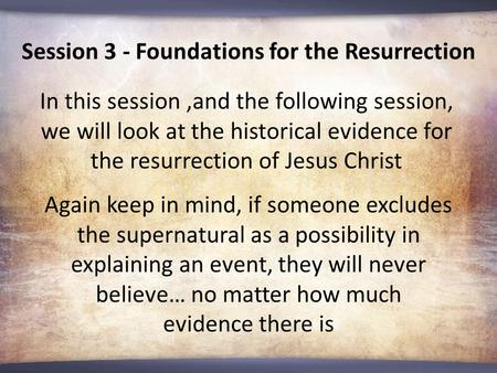 Session 3 - Foundations for the Resurrection