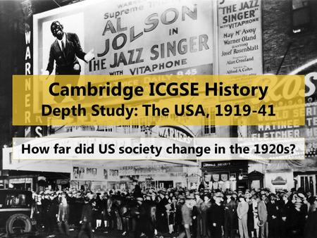Cambridge ICGSE <strong>History</strong> Depth Study: The USA,