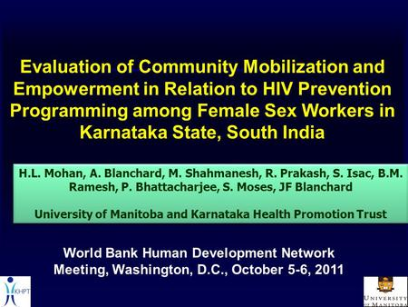 Evaluation of Community Mobilization and Empowerment in Relation to HIV Prevention Programming among Female Sex Workers in Karnataka State, South India.