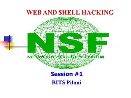 Session #1 BITS Pilani WEB AND $HELL HACKING. Basic Introduction Group Formation Motivation :- Terms and Definition Language Symbols Assignments Its Over.