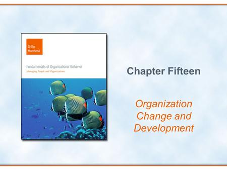 Chapter Fifteen Organization Change and Development.