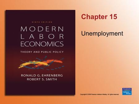 Chapter 15 Unemployment. Copyright © 2006 Pearson Addison-Wesley. All rights reserved. 15-2 TABLE 15.1 Civilian Labor Force Participation, Employment,