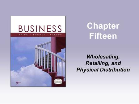 Wholesaling, Retailing, and Physical Distribution