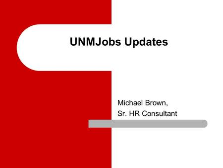 UNMJobs Updates Michael Brown, Sr. HR Consultant.