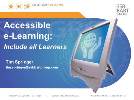 Tim Springer Accessible e-Learning: Include all Learners.