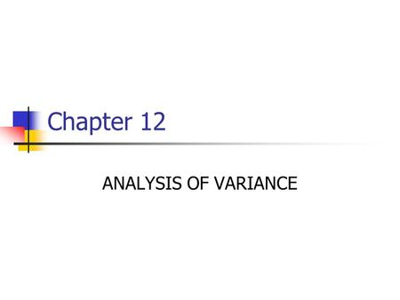 Chapter 12 ANALYSIS OF VARIANCE.