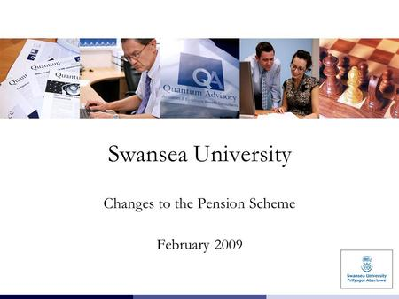 Swansea University Changes to the Pension Scheme February 2009.