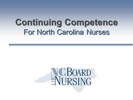 Continuing Competence For North Carolina Nurses