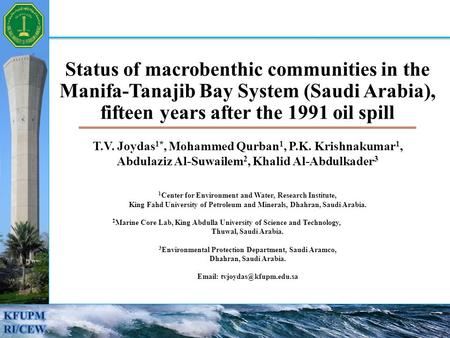 Status of macrobenthic communities in the Manifa-Tanajib Bay System (Saudi Arabia), fifteen years after the 1991 oil spill T.V. Joydas 1*, Mohammed Qurban.