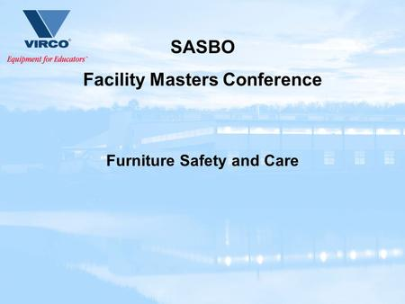 SASBO Facility Masters Conference Furniture Safety and Care.