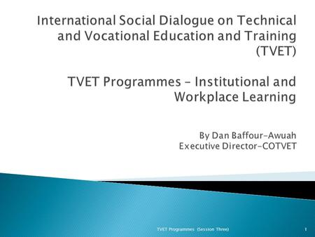 1TVET Programmes (Session Three).  The Council ◦ The COTVET ACT (Act 718, 2006) was passed with the object to co-ordinate and oversee all aspects of.