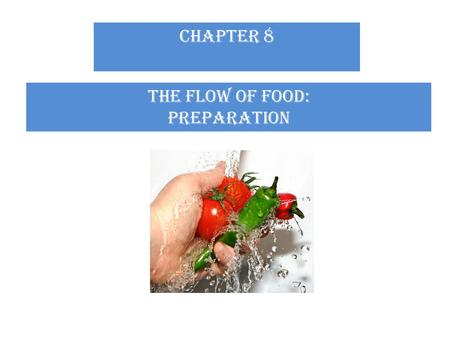 CHAPTER 8 The flow of food: preparation. Test Your Food Safety Knowledge (True or False) 1. Ground beef should be cooked to a minimum internal temperature.