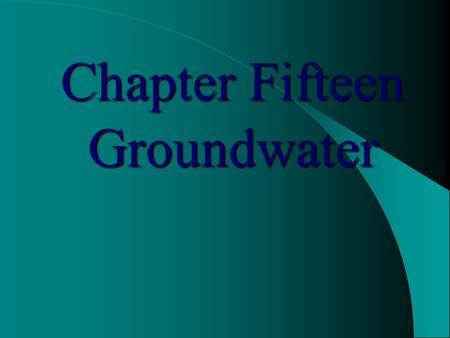 Chapter Fifteen Groundwater. Groundwater Earth's hydrosphere extends from top of atmosphere to ~ 10 km (6 mi) below the Earth's surface. Groundwater,