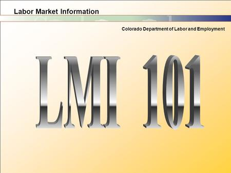 Labor Market Information Colorado Department of Labor and Employment.