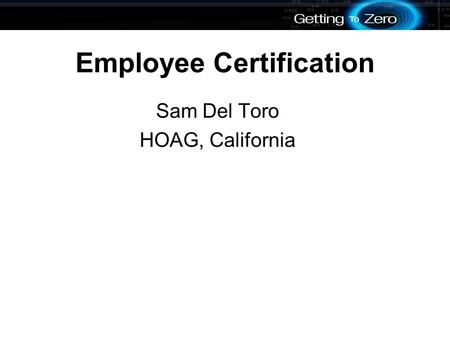 Employee Certification Sam Del Toro HOAG, California.
