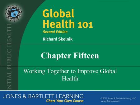 Chapter Fifteen Working Together to Improve Global Health.