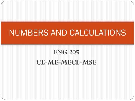 ENG 205 CE-ME-MECE-MSE NUMBERS AND CALCULATIONS. VOCABULARY.