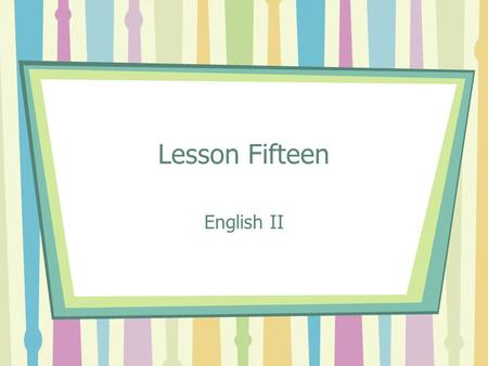 Lesson Fifteen English II. orifice Definition (n) mouth; opening Example The cavity in his tooth felt like a giant orifice, but it actually was quite.
